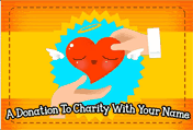 A Donation To Charity With Your Name